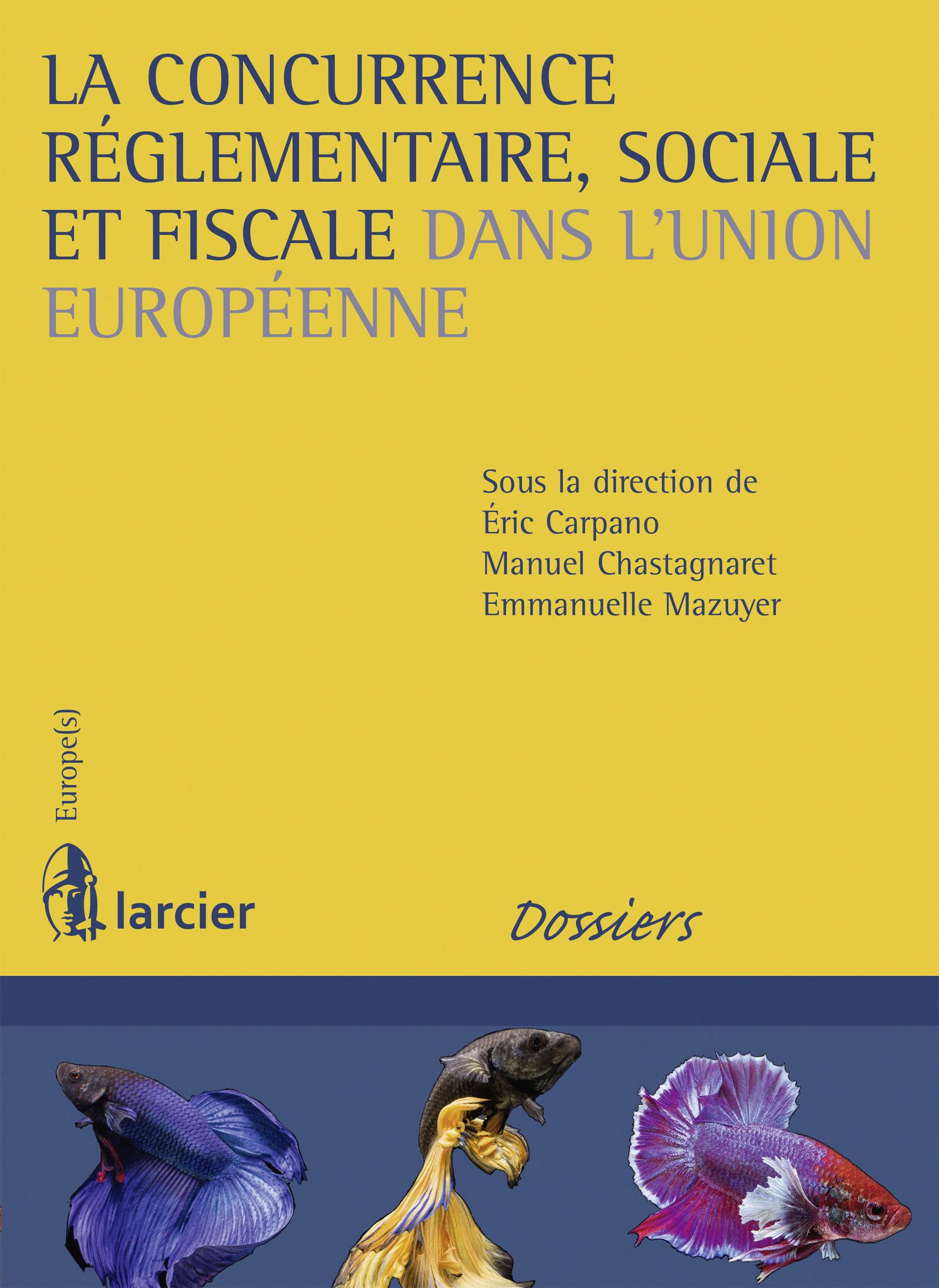 La concurrence réglementaire, sociale et fiscale dans l'Union Européenne