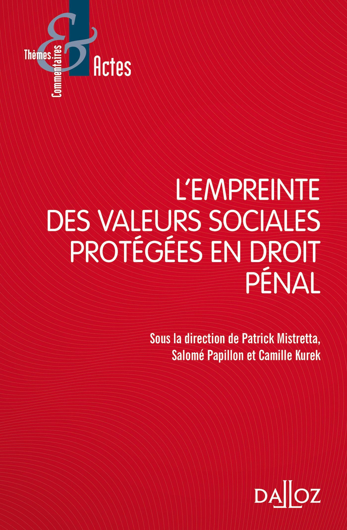 Actes du colloque « L'empreinte des valeurs sociales protégées en droit pénal »