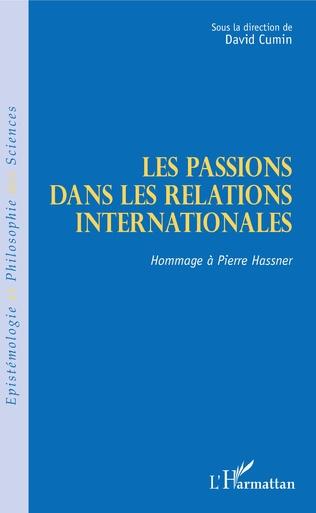 Les passions dans les relations internationales - Hommage à Pierre Hassner
